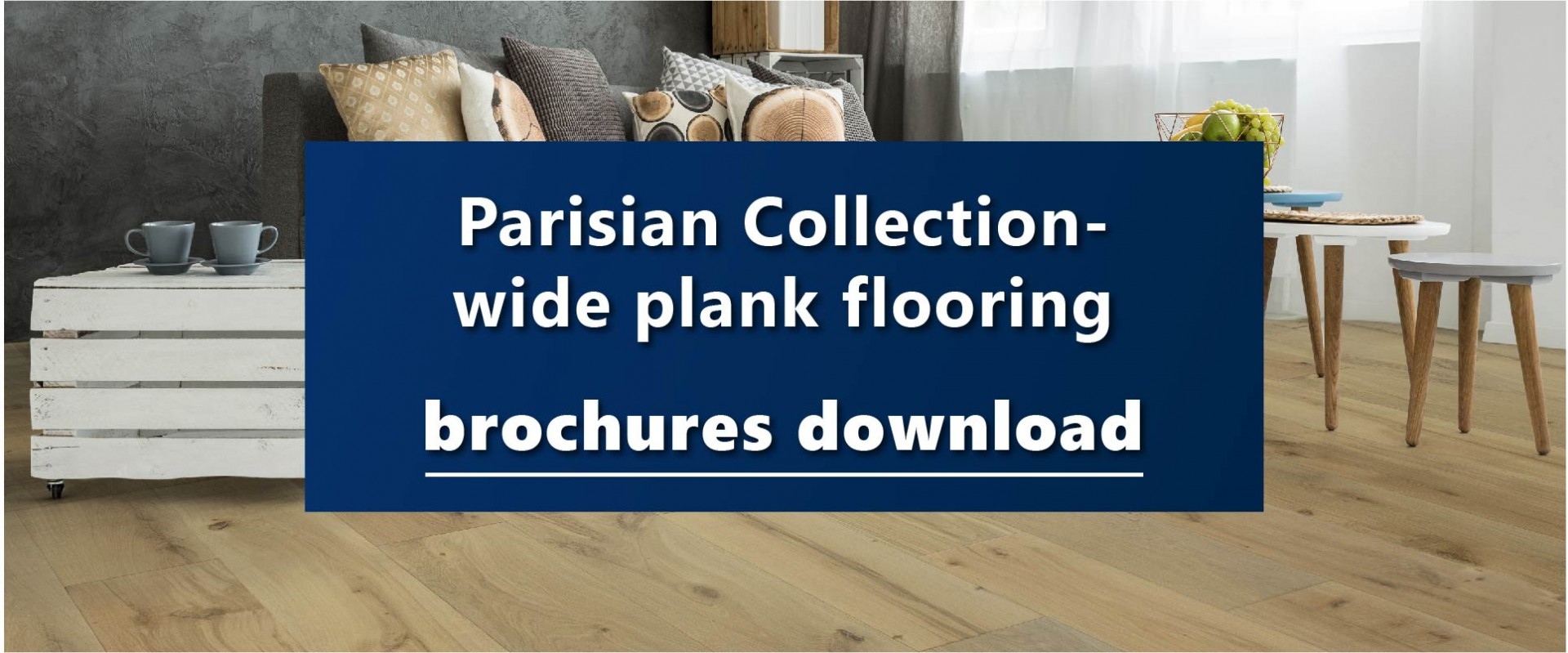 Download out Parisian Collection wide plank hardwood flooring brochure